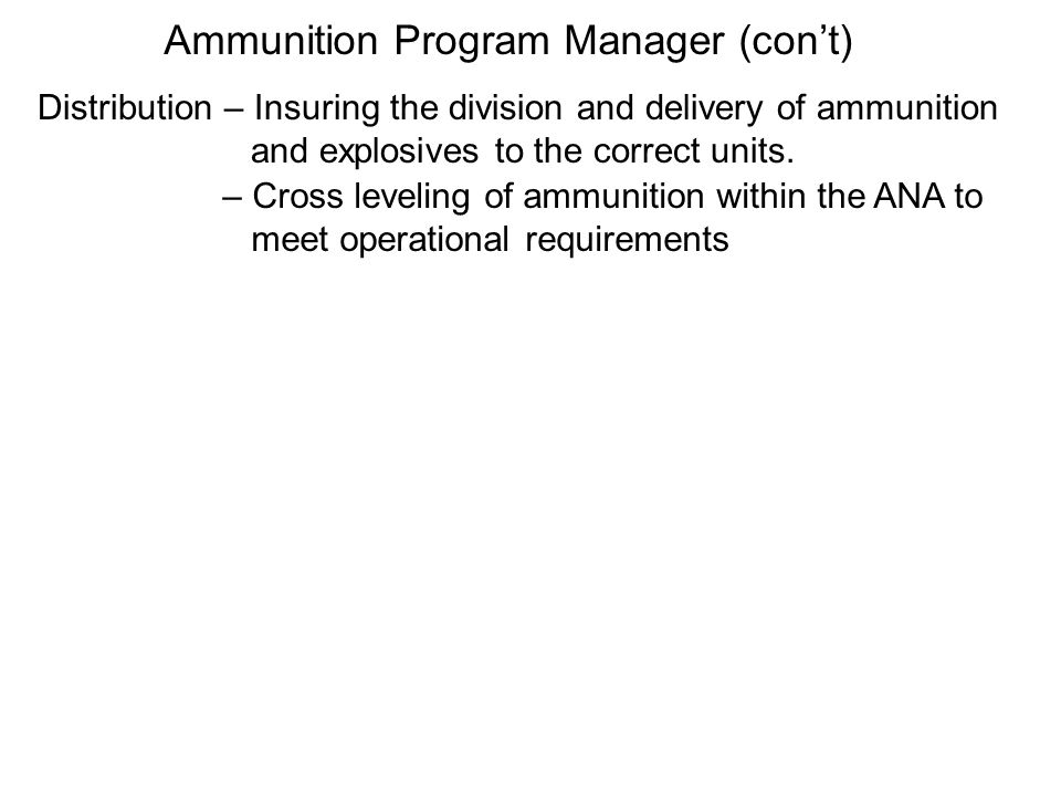 Establishing an Ammunition Transfer Depot (ATD) (cont) Practical Exercise: (cont) The routine operation of the ATD must include: Update briefings on the status and mission for the ATD Update the admin records on any changes in the ammunition inventory Guard mount and relief processes Performing maintenance and housekeeping