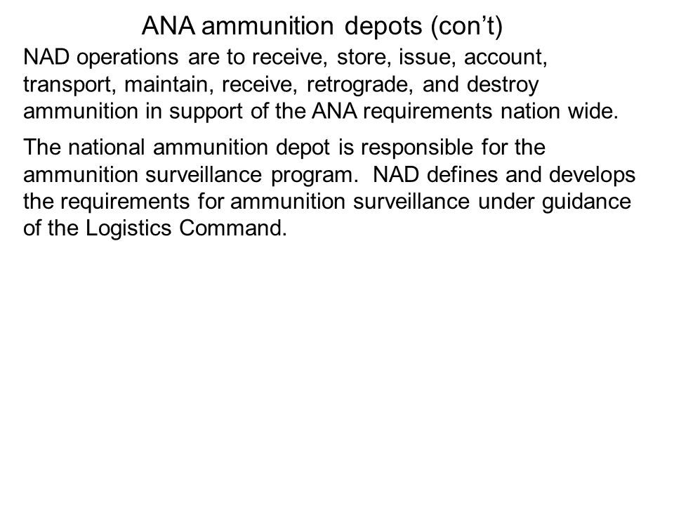 The national ammunition depot is responsible for the ammunition surveillance program. NAD defines and develops the requirements for ammunition surveil