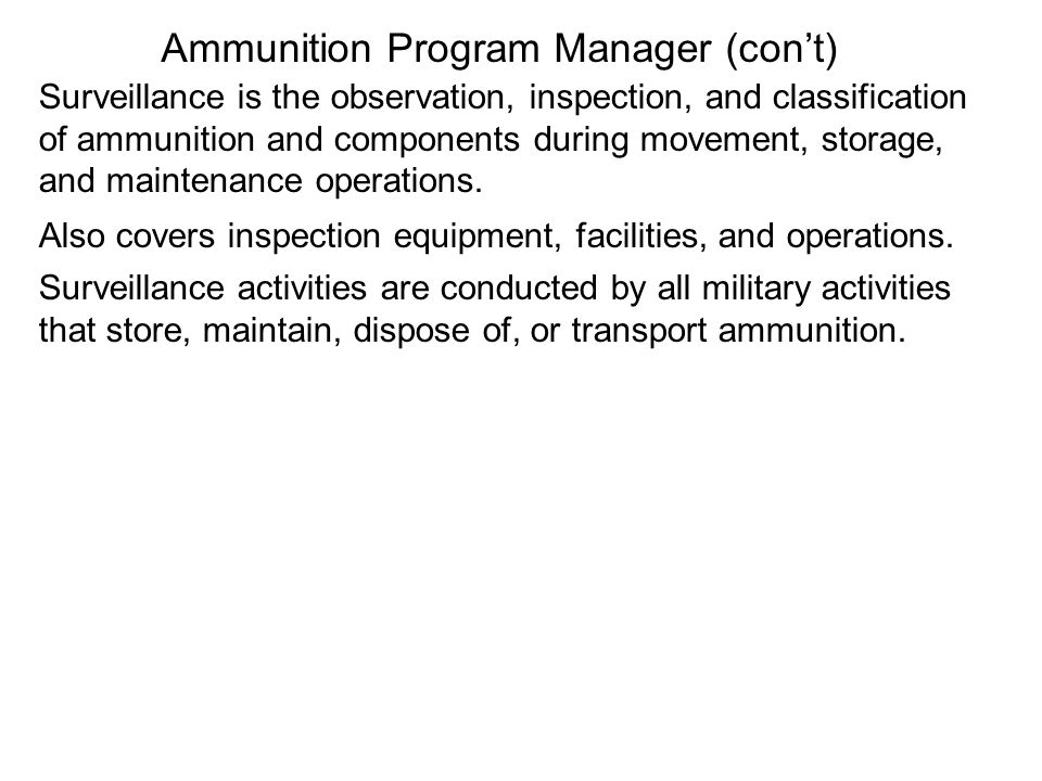 Understand then ammunition management principles within the ANA Inventory Management and Accounting Terminal Learning Objective: Enabling Learning Objectives The student will define ammunition inventory management principles of type, quantity, and location.