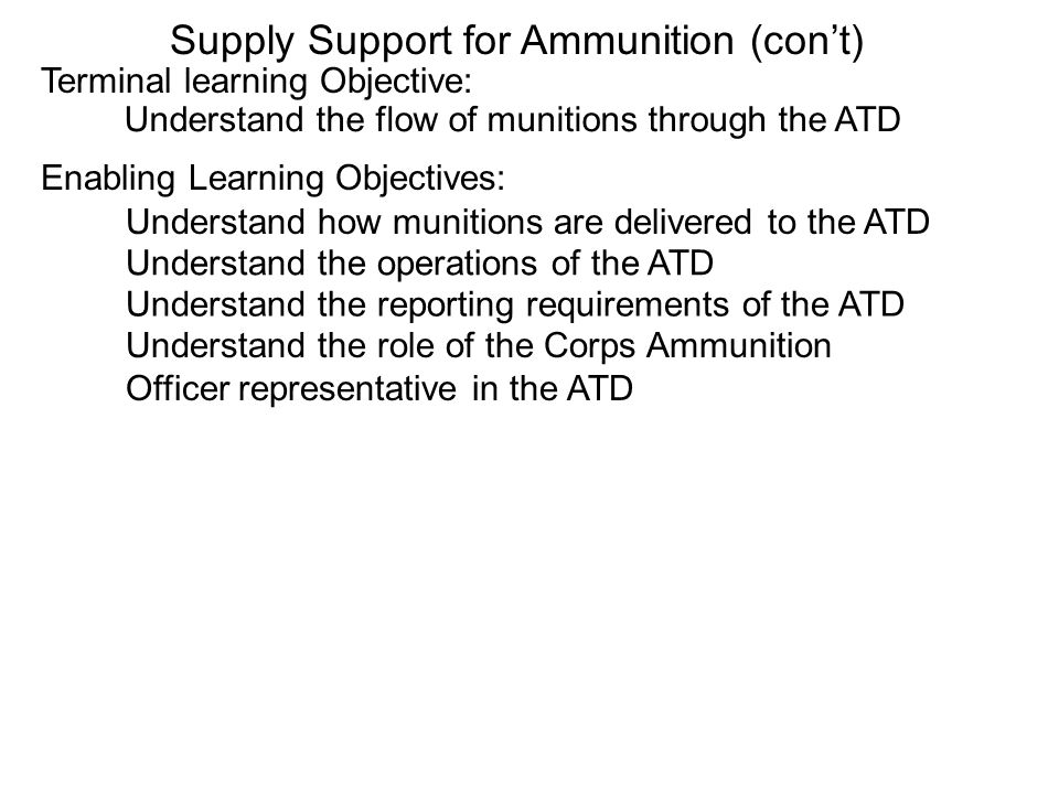 Understand the flow of munitions through the ATD Enabling Learning Objectives: Terminal learning Objective: Understand how munitions are delivered to