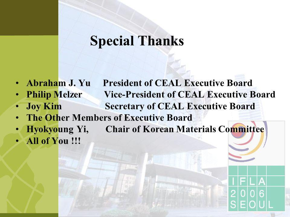 Abraham J. Yu President of CEAL Executive Board Philip Melzer Vice-President of CEAL Executive Board Joy Kim Secretary of CEAL Executive Board The Oth