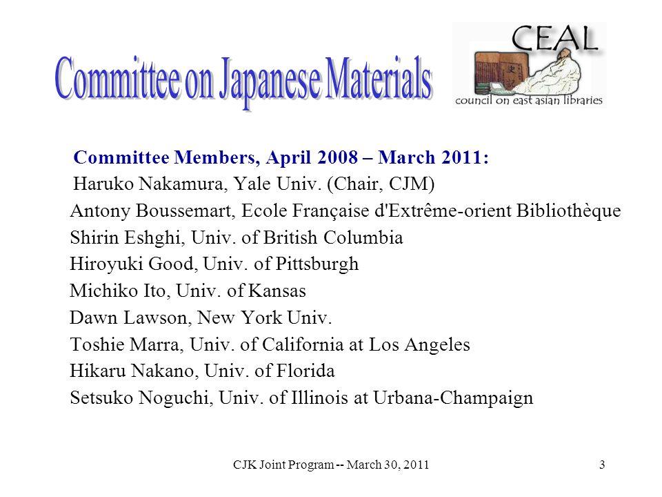 CJK Joint Program -- March 30, 20113 Committee Members, April 2008 – March 2011: Haruko Nakamura, Yale Univ.