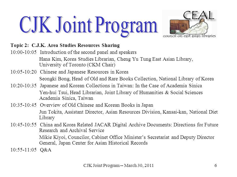 CJK Joint Program -- March 30, 20116 Topic 2: C.J.K.