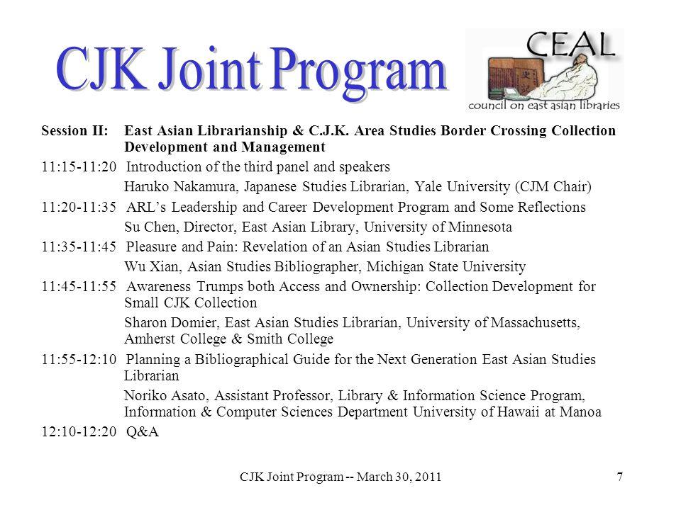 CJK Joint Program -- March 30, 20117 Session II: East Asian Librarianship & C.J.K.