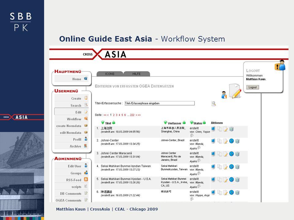 Matthias Kaun | CrossAsia | CEAL - Chicago 2009 Online Guide East Asia - Workflow System