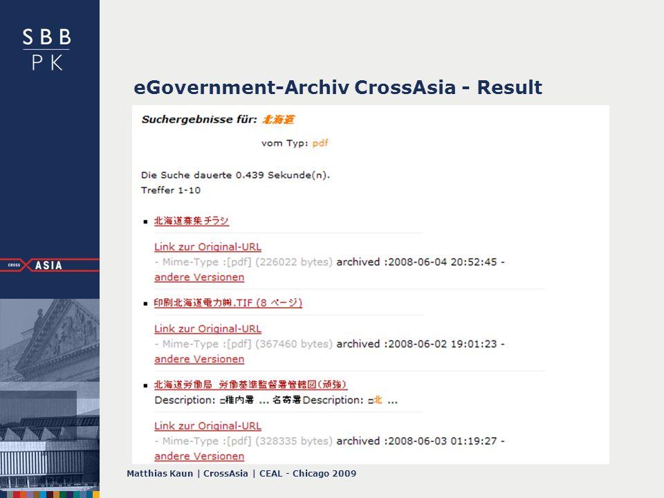 Matthias Kaun | CrossAsia | CEAL - Chicago 2009 eGovernment-Archiv CrossAsia - Result