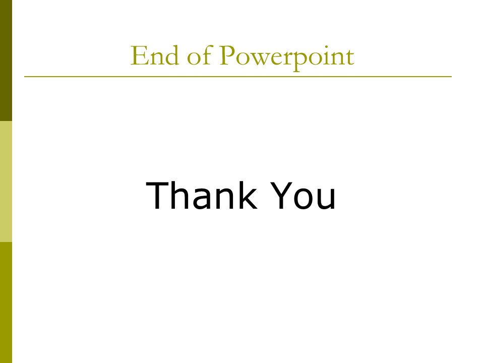 End of Powerpoint Thank You
