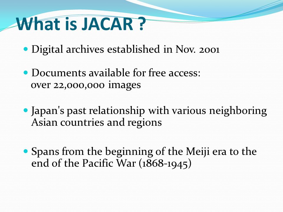 Digital archives established in Nov. 2001 Documents available for free access: over 22,000,000 images Japan's past relationship with various neighbori