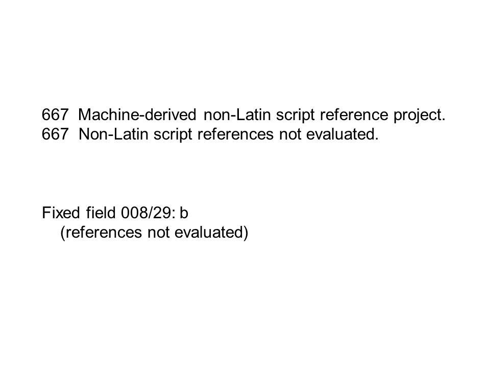 667 Machine-derived non-Latin script reference project.
