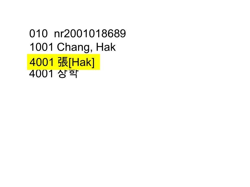 010 nr2001018689 1001 Chang, Hak 4001 [Hak] 4001 4001 [Hak]