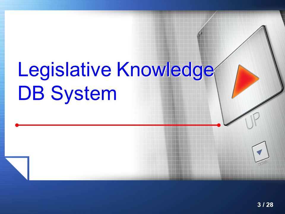 Legislative Knowledge DB System 3 / 28