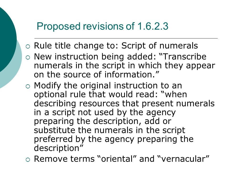 Proposed revisions of 1.6.2.3 Rule title change to: Script of numerals New instruction being added: Transcribe numerals in the script in which they ap