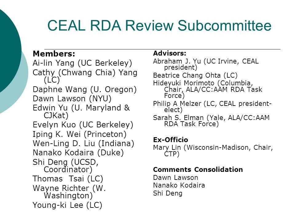 CEAL RDA Review Subcommittee Members: Ai-lin Yang (UC Berkeley) Cathy (Chwang Chia) Yang (LC) Daphne Wang (U.
