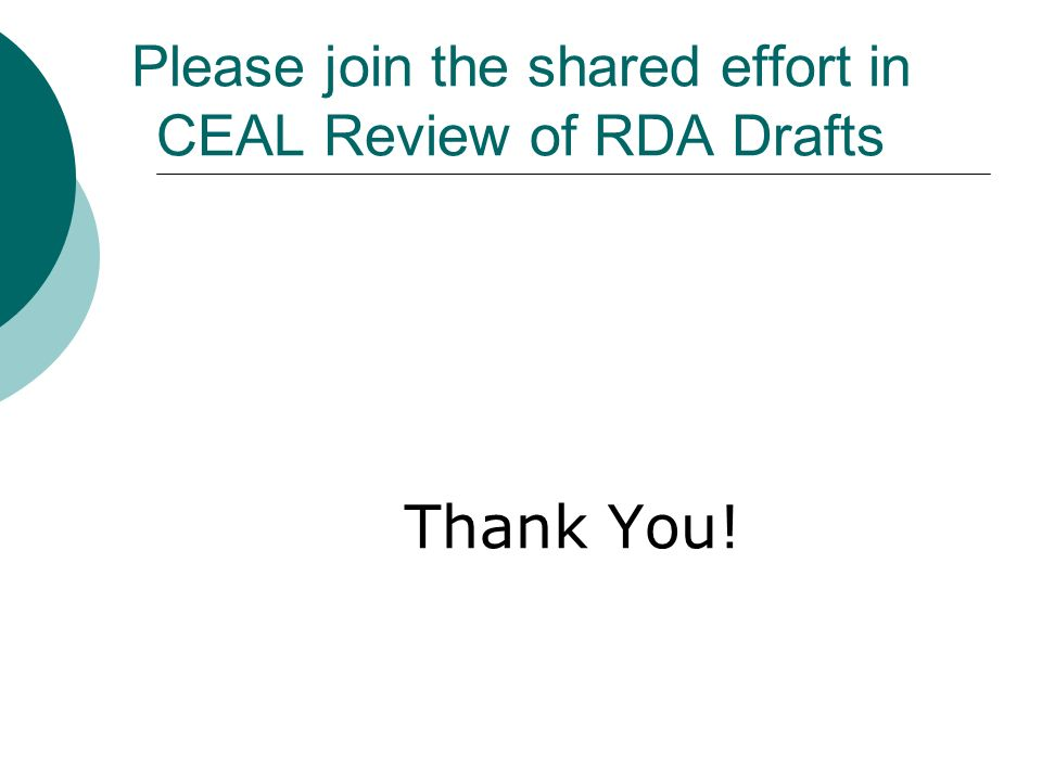 Please join the shared effort in CEAL Review of RDA Drafts Thank You!