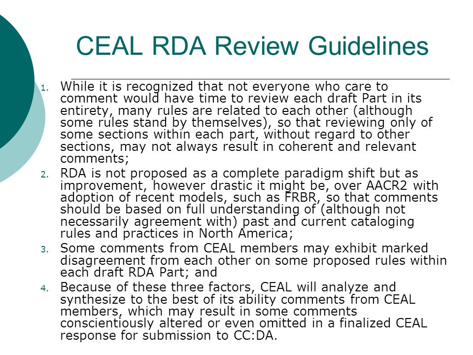 CEAL RDA Review Guidelines 1. While it is recognized that not everyone who care to comment would have time to review each draft Part in its entirety,