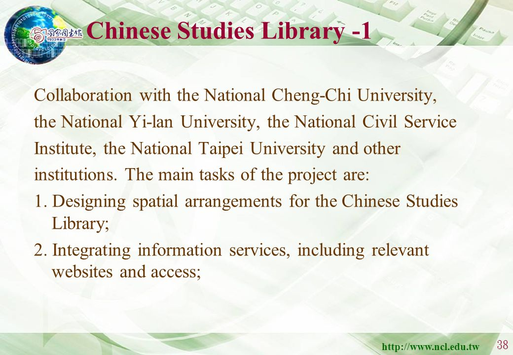 http://www.ncl.edu.tw 37 U U nion Catalog of Chinese Rare Books Established in 1998 34 cooperating institutions: Including China, Japan, Korea, Taiwan