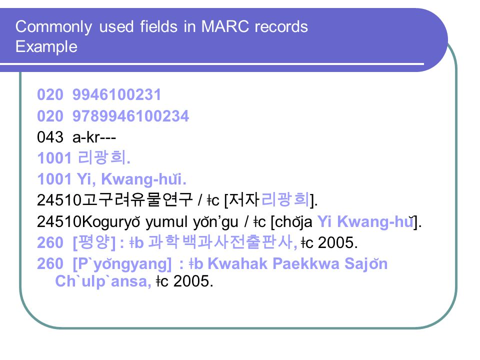 Commonly used fields in MARC records Example a-kr