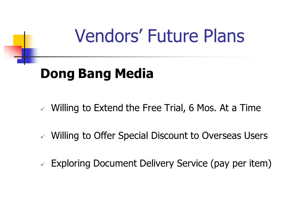 Vendors Future Plans Dong Bang Media Willing to Extend the Free Trial, 6 Mos.