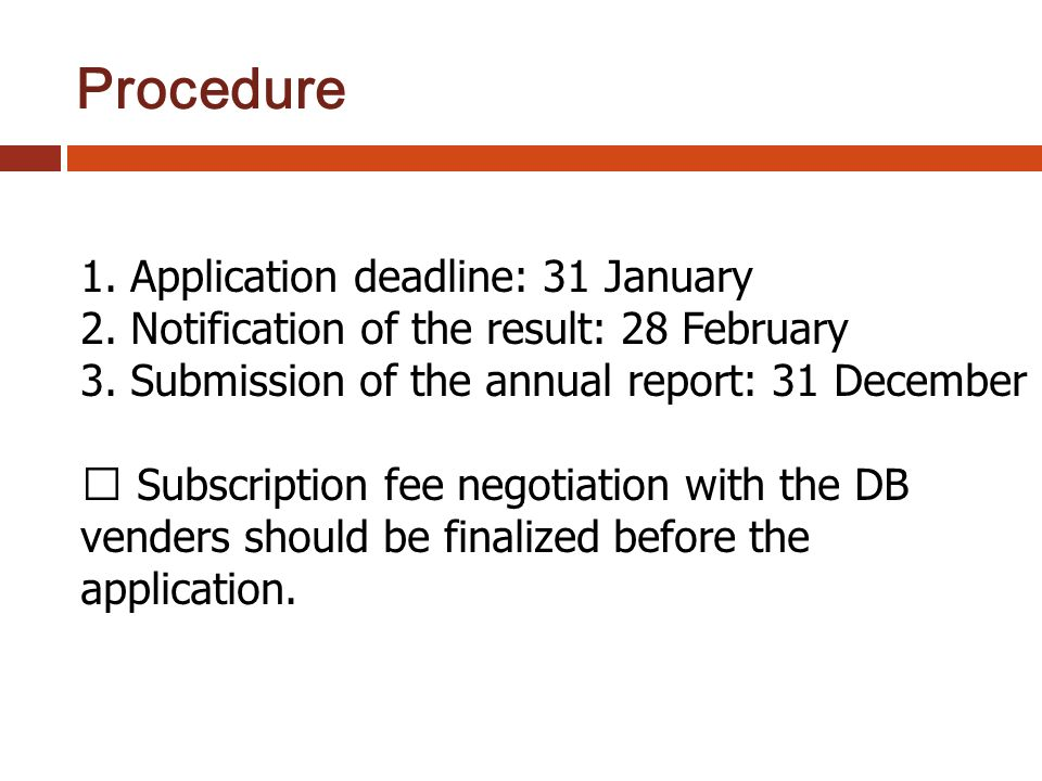 Logo Procedure 1. Application deadline: 31 January 2.