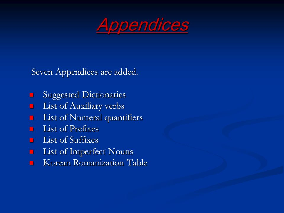 Appendices Seven Appendices are added.
