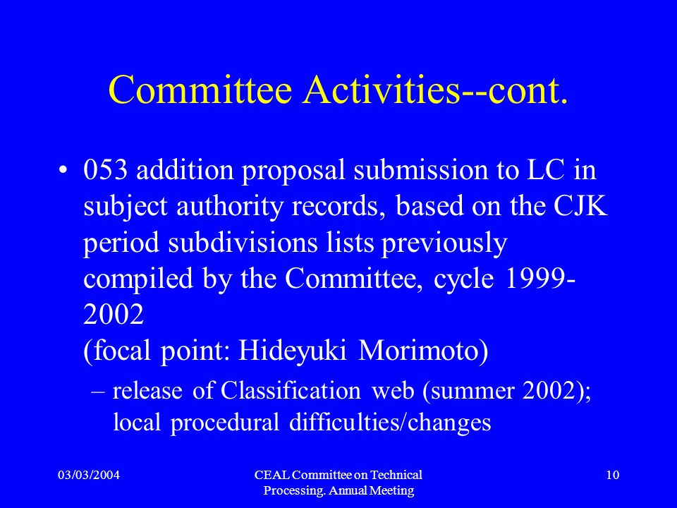 03/03/2004CEAL Committee on Technical Processing. Annual Meeting 10 Committee Activities--cont.