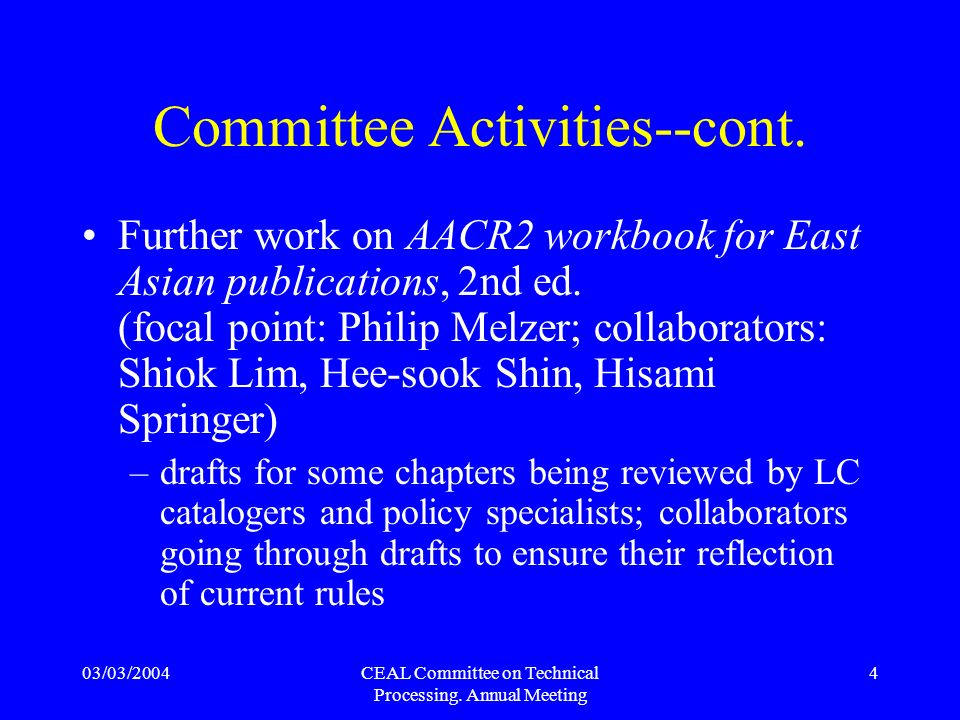 03/03/2004CEAL Committee on Technical Processing. Annual Meeting 4 Committee Activities--cont.