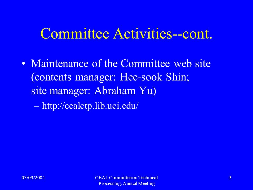 03/03/2004CEAL Committee on Technical Processing. Annual Meeting 5 Committee Activities--cont.