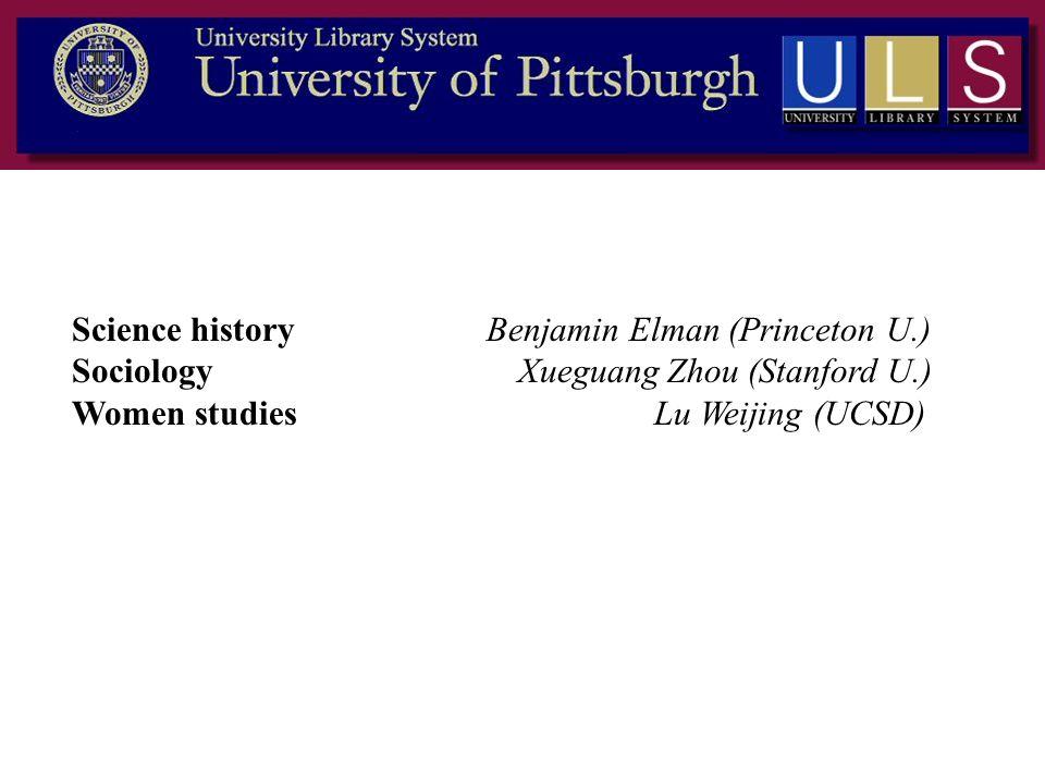 Science history Benjamin Elman (Princeton U.) Sociology Xueguang Zhou (Stanford U.) Women studies Lu Weijing (UCSD)