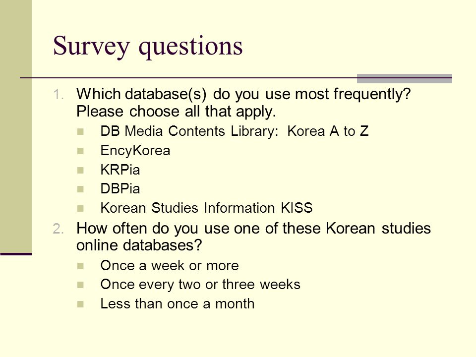 Survey questions (2) 3.Each of the database provides access to a number of different titles.