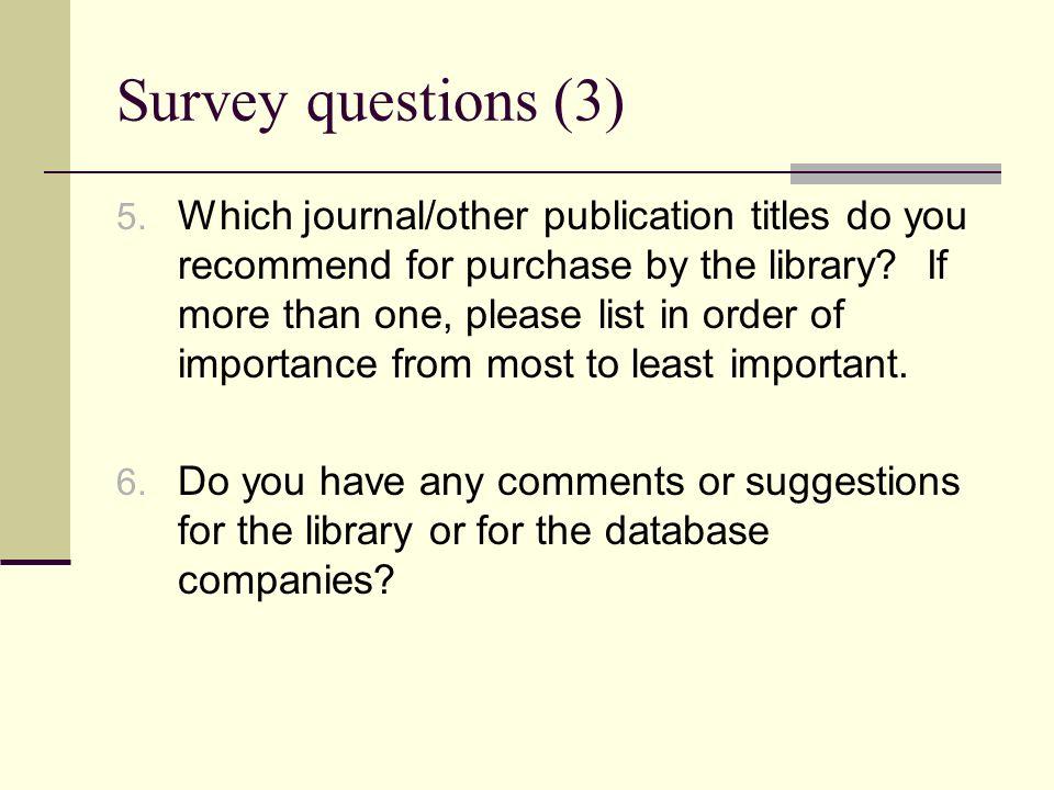 Survey questions (3) 5.