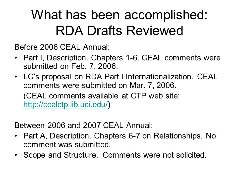 What is on the horizon: Forthcoming RDA Drafts review timeline March-June 2007: Review of revised chapter 3 on Carrier in Part A July-September 2007: Review of revised chapter 6-7 in Part A December 2007-March 2008: Review of Part B, Access July-September 2008: Review of complete full draft of RDA 2009: Release of RDA