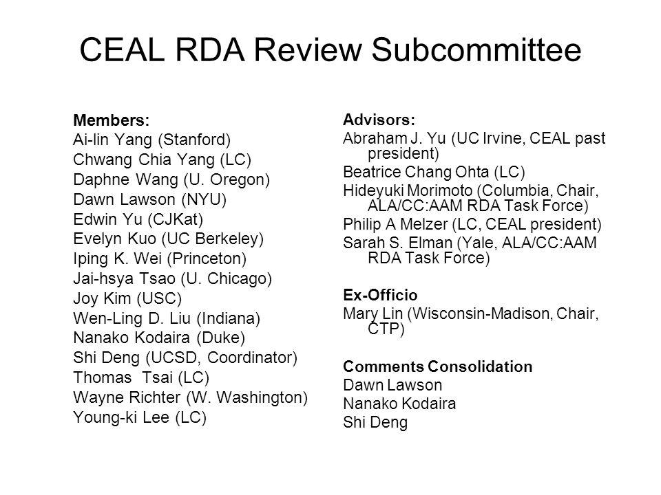CEAL RDA Review Subcommittee Members: Ai-lin Yang (Stanford) Chwang Chia Yang (LC) Daphne Wang (U.