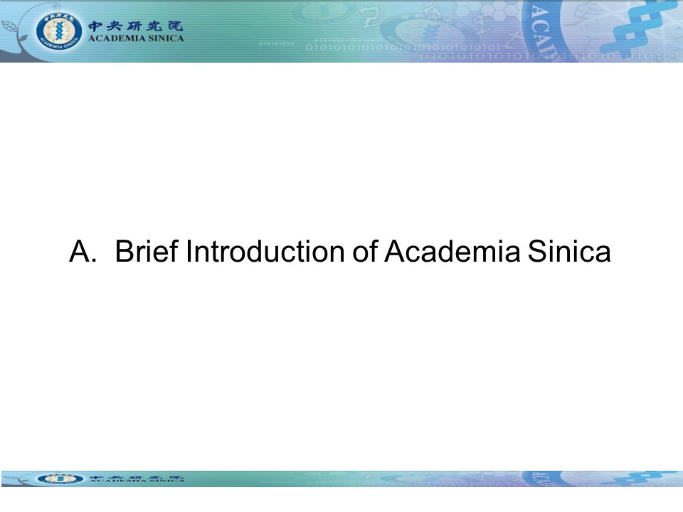 A. Brief Introduction of Academia Sinica