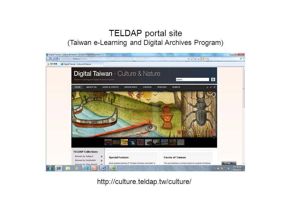 http://culture.teldap.tw/culture/ TELDAP portal site (Taiwan e-Learning and Digital Archives Program)