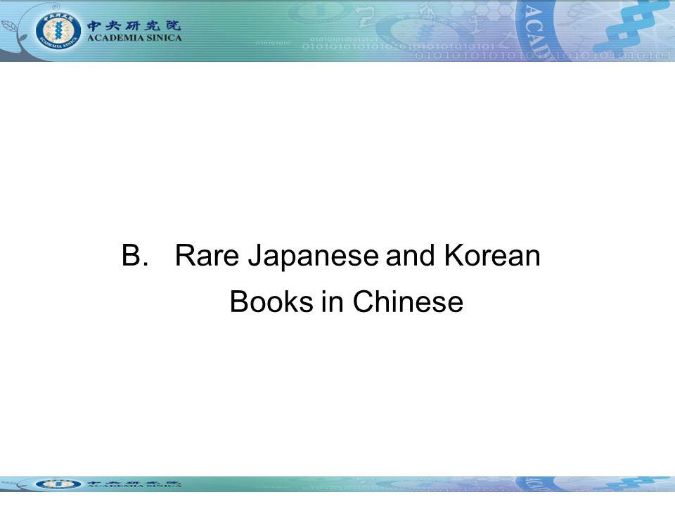 B. Rare Japanese and Korean Books in Chinese