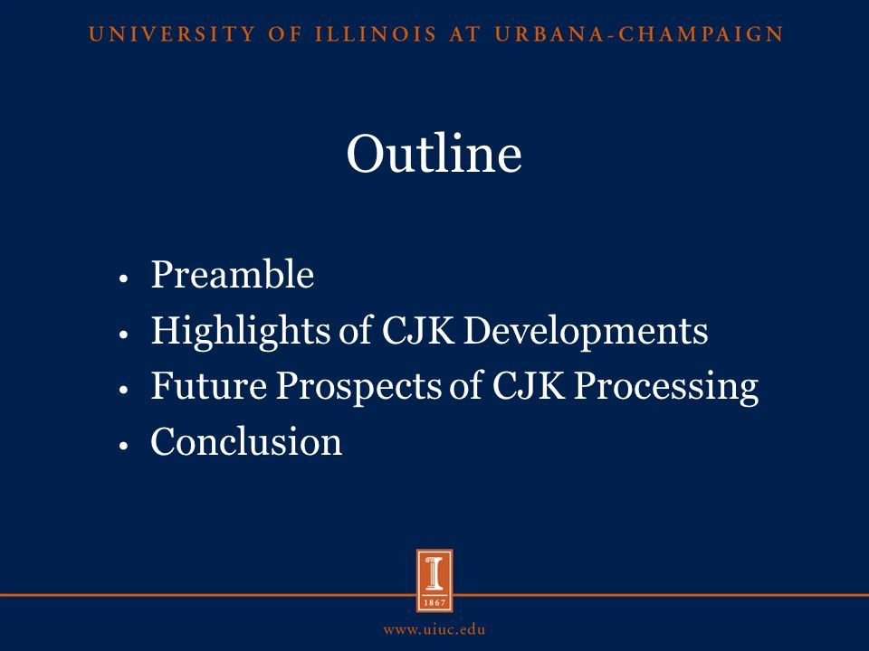 Outline Preamble Highlights of CJK Developments Future Prospects of CJK Processing Conclusion