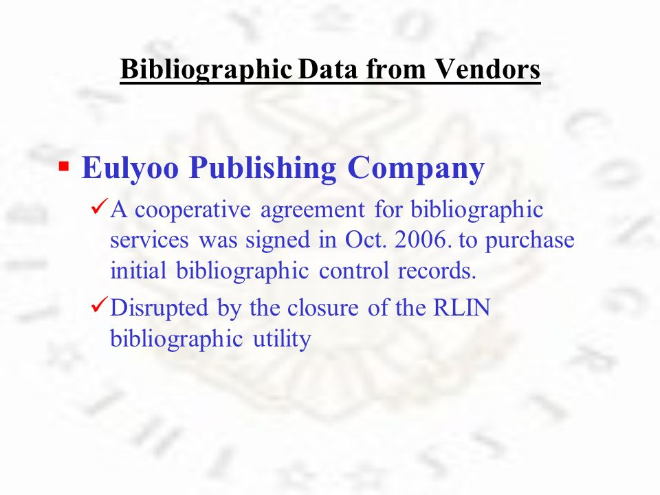 E ulyoo Publishing Company A cooperative agreement for bibliographic services was signed in Oct. 2006. to purchase initial bibliographic control recor