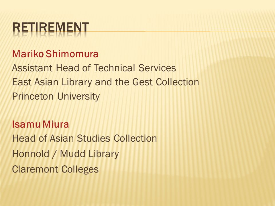 Mariko Shimomura Assistant Head of Technical Services East Asian Library and the Gest Collection Princeton University Isamu Miura Head of Asian Studies Collection Honnold / Mudd Library Claremont Colleges