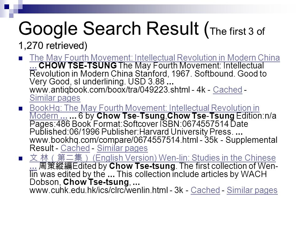 Google Search Result ( The first 3 of 1,270 retrieved) The May Fourth Movement: Intellectual Revolution in Modern China...
