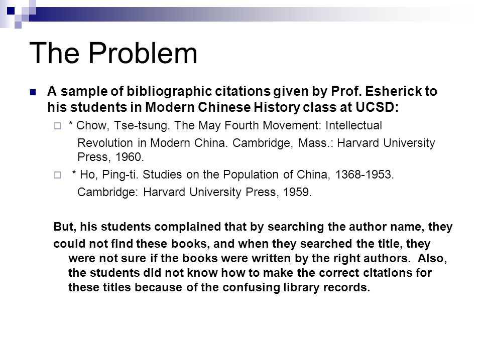 The Problem A sample of bibliographic citations given by Prof.
