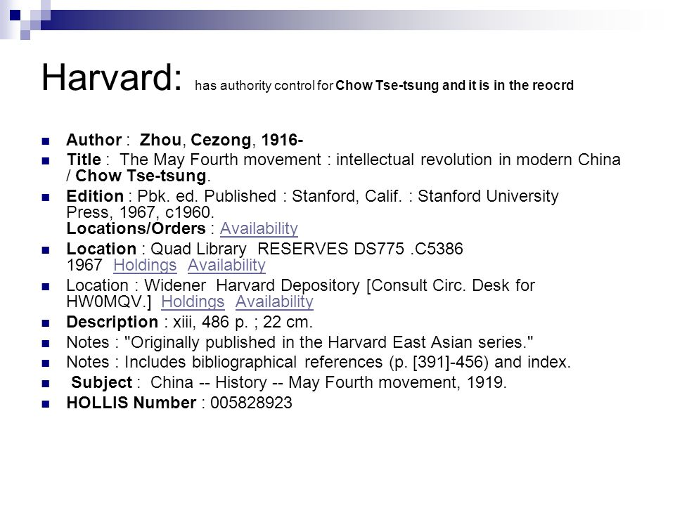 Harvard: has authority control for Chow Tse-tsung and it is in the reocrd Author : Zhou, Cezong, 1916- Title : The May Fourth movement : intellectual revolution in modern China / Chow Tse-tsung.