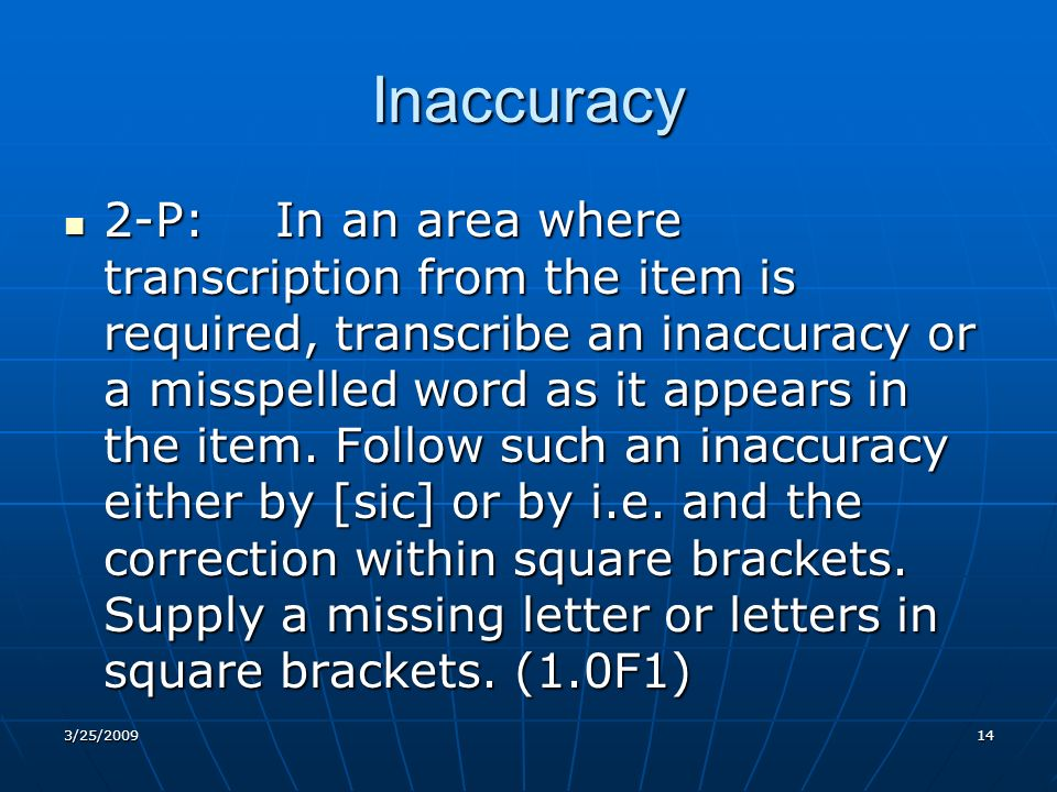 Inaccuracy 2-P:In an area where transcription from the item is required, transcribe an inaccuracy or a misspelled word as it appears in the item.