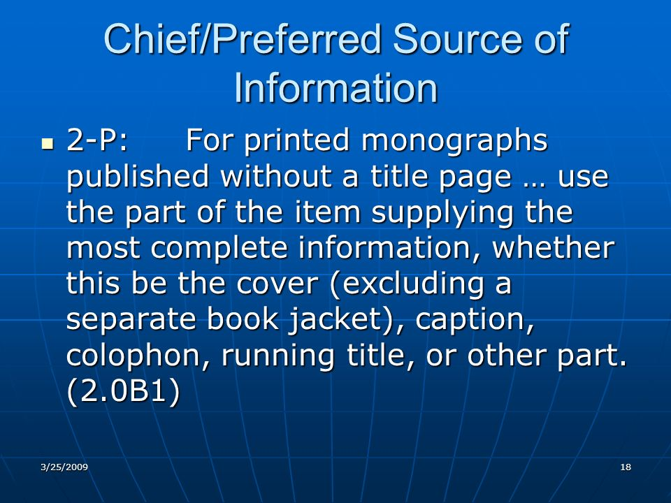 Chief/Preferred Source of Information 2-P: For printed monographs published without a title page … use the part of the item supplying the most complete information, whether this be the cover (excluding a separate book jacket), caption, colophon, running title, or other part.