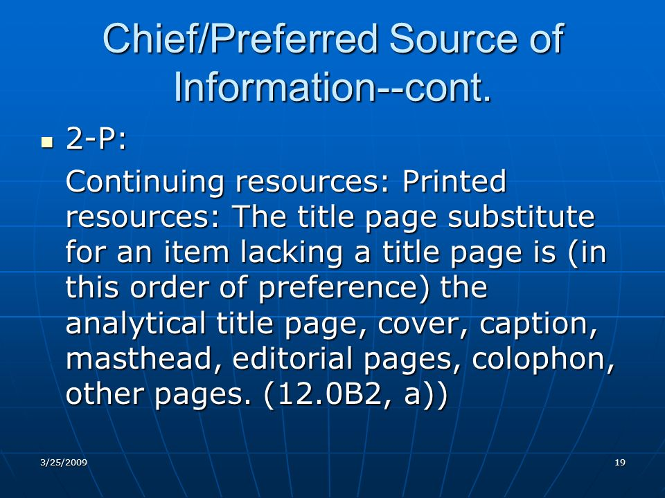 Chief/Preferred Source of Information--cont.