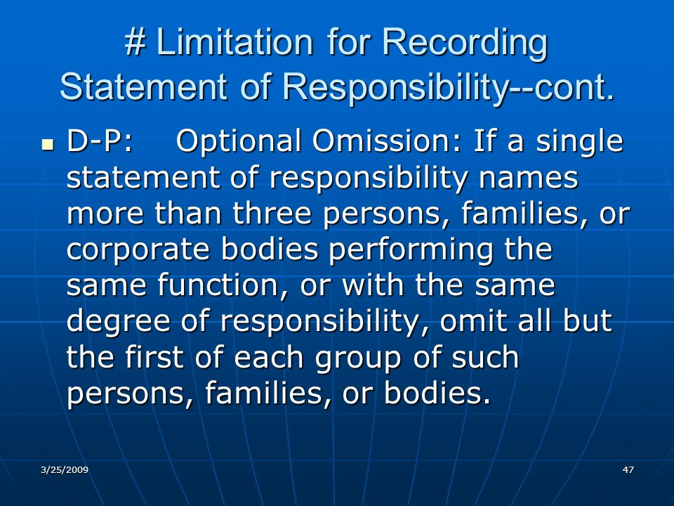 # Limitation for Recording Statement of Responsibility--cont.