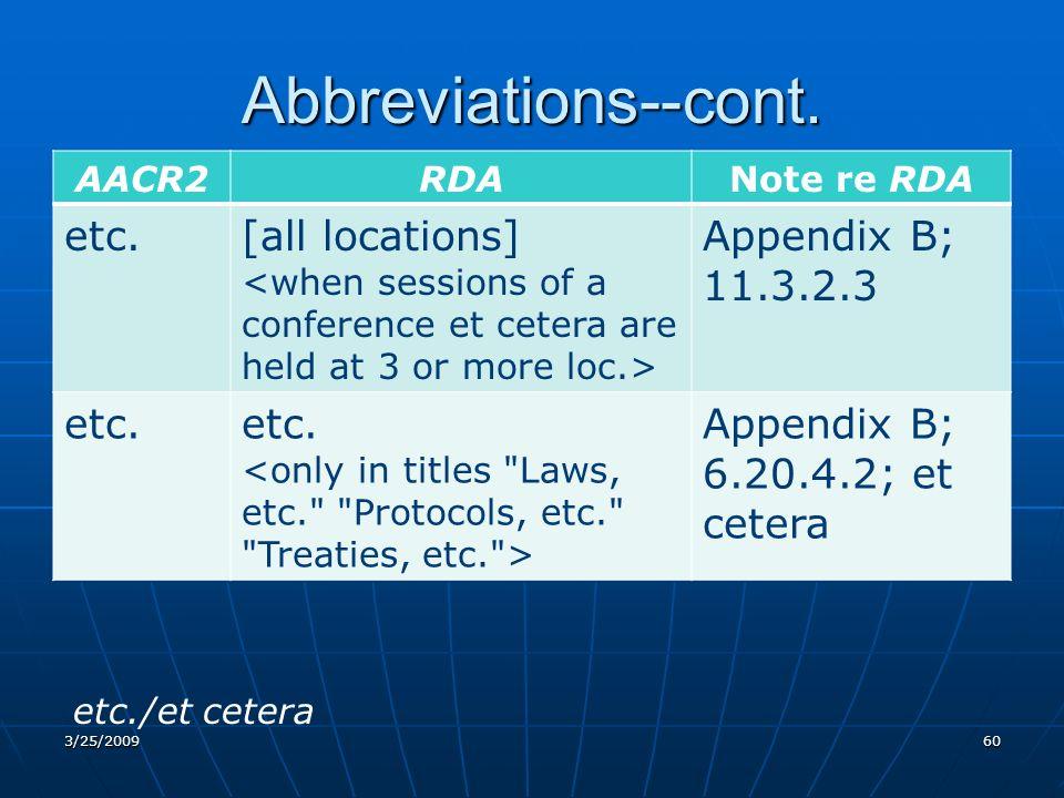 Abbreviations--cont. AACR2RDANote re RDA etc.[all locations] Appendix B; 11.3.2.3 etc.