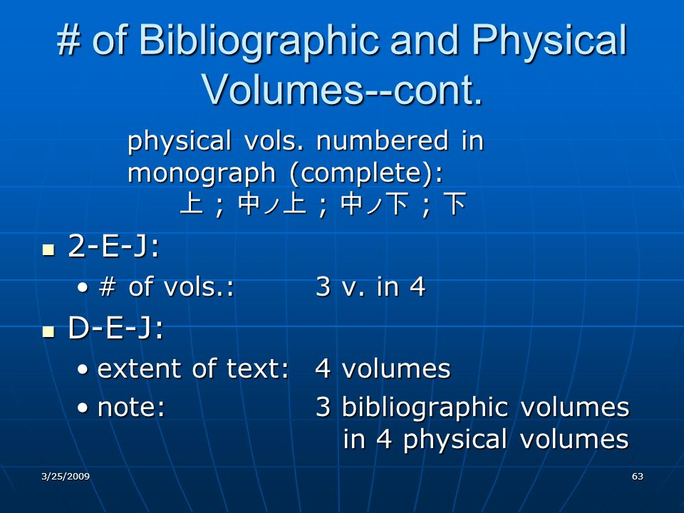 # of Bibliographic and Physical Volumes--cont. physical vols.