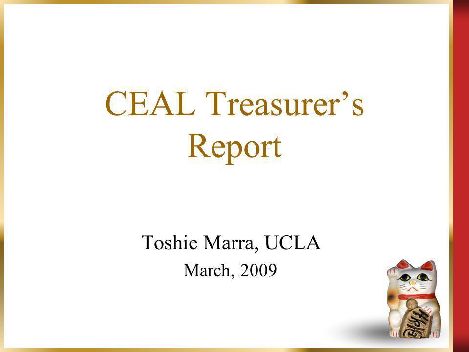 CEAL Treasurers Report Toshie Marra, UCLA March, 2009