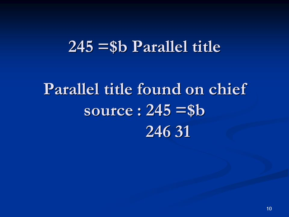 =$b Parallel title Parallel title found on chief source : 245 =$b =$b Parallel title Parallel title found on chief source : 245 =$b