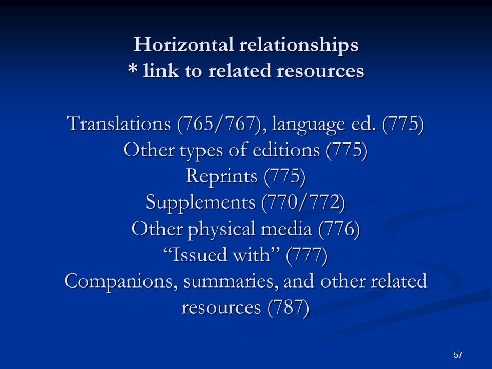 57 Horizontal relationships * link to related resources Translations (765/767), language ed.